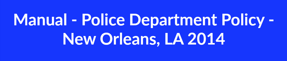 Manual - Police Department Policy - New Orleans, LA 2014
