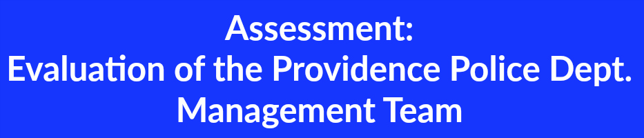 Assessment  Evaluation of the Providence Police Dept. Management Team