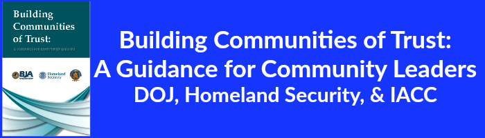 Building Communities of Trust - A Guidance for Community Leaders - DOJ, Homeland Security, & IACC