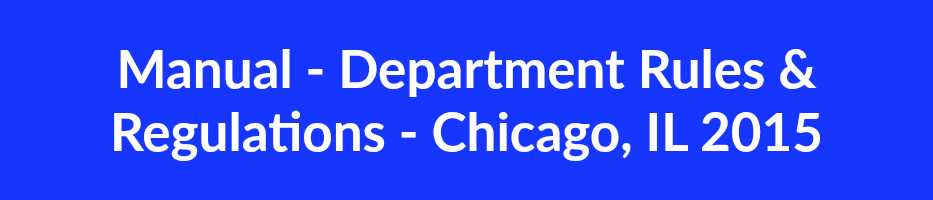 Manual - Department Rules & Regulations - Chicago, IL 2015