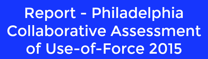 report-philadelphia-collaborative-assessment-of-use-of-force-2015
