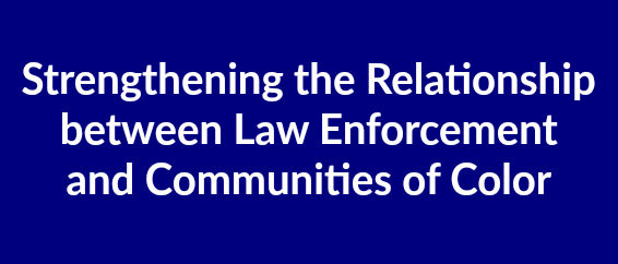 strengthening-the-relationship-between-law-enforcement-and-communities-of-color