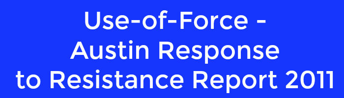 use-of-force-austin-response-to-resistance-report-2011